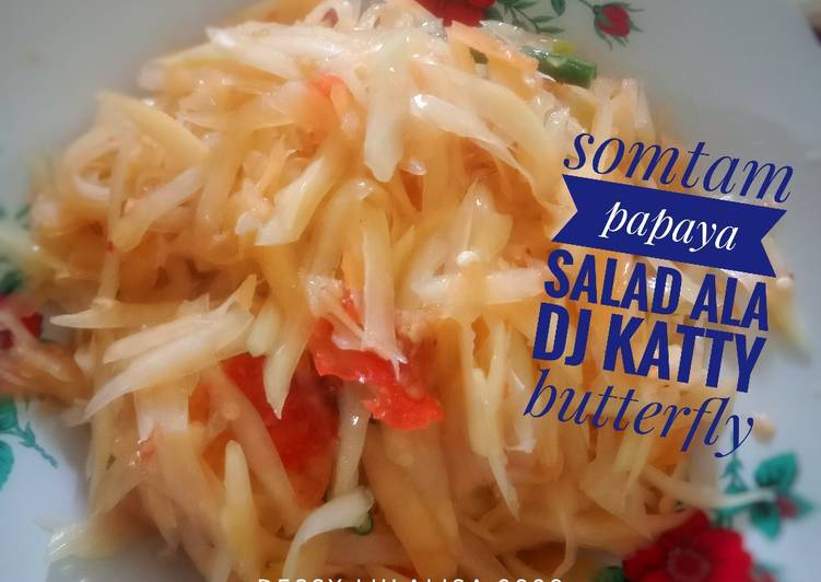 Somtam papaya salad ala dj katty