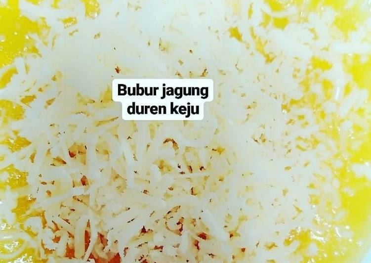 Bubur Jagung Keju + duren