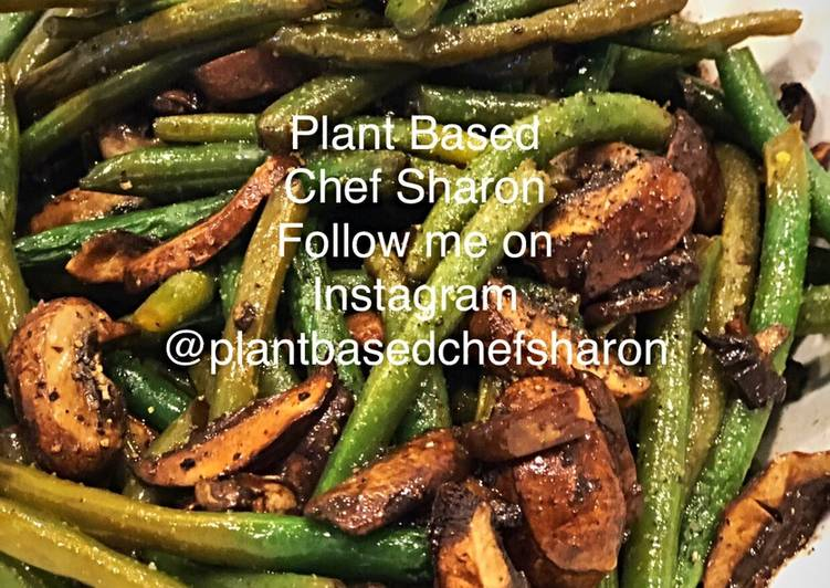 Easiest Way to Prepare Tasty Oven Roasted Fresh Green Beans and Mushrooms Marinated in Balsamic Vinegar