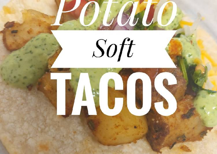 Recipe: Yummy Potato soft Tacos (Vegitarian & Vegan Friendly)