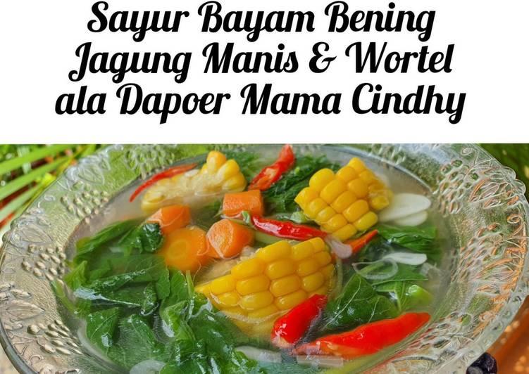 Sayur Bayam Bening Jagung Manis & Wortel